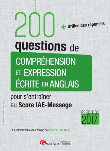 télécharger 200 questions de compréhension et expression écrite en anglais pour s'entraînerau Score IAE-Message 2017