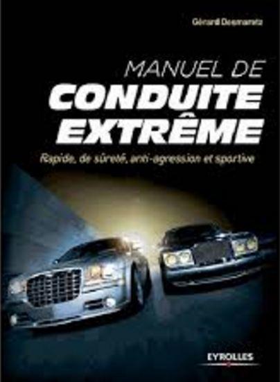 télécharger Manuel de conduite extrême - Rapide, de sûreté, anti-agression et sportive French