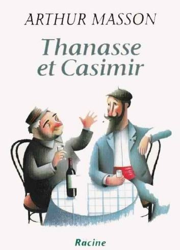 télécharger Thanasse et Casimir - Arthur Masson