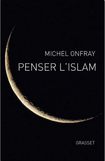 télécharger Michel Onfray - Penser l'Islam