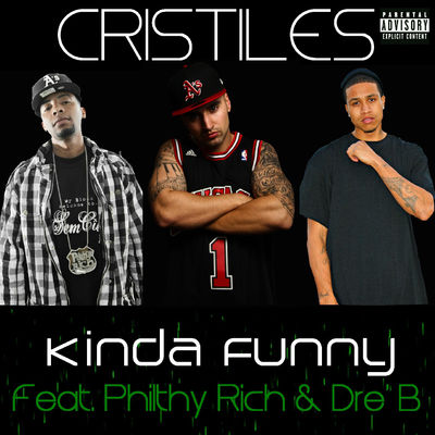 SceneHdtv Download Links for Cristiles-Kinda_Funny_(feat_Philthy_Rich_And_Dre_B)-Single-WEB-2013-ENRAGED