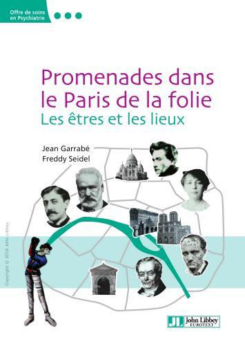 télécharger Promenades dans le Paris de la folie : Les êtres et les lieux