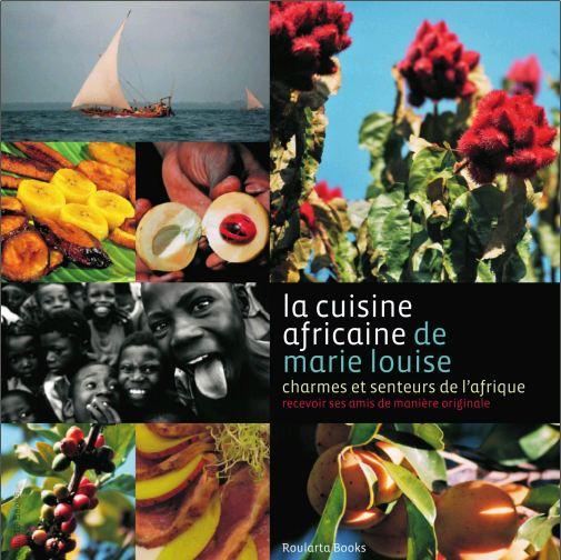 télécharger La cuisine africaine de Marie Louise - Charmeurs et senteurs de l'Afrique