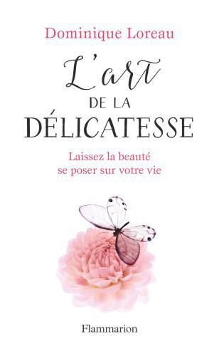 L'Art De La Délicatesse - Dominique Loreau
