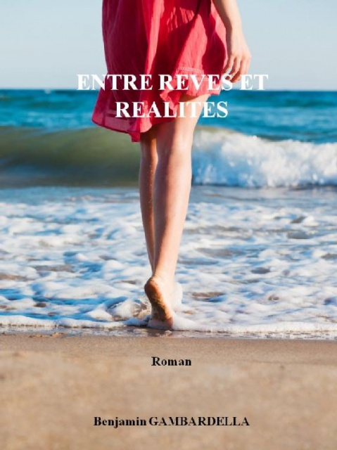 Entre Rêves Et Réalités - Benjamin Gambardella