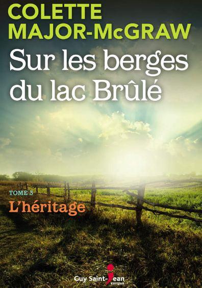télécharger Tome 3 - Sur les berges du lac Brûlé - L'héritage