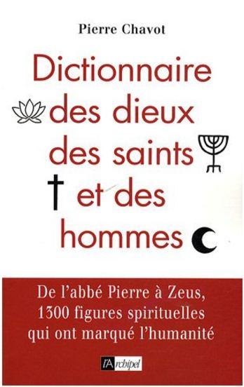Dictionnaire des dieux, des saints et des hommes