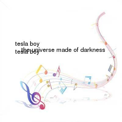 X264LoL Download Links for Tesla_Boy-The_Universe_Made_Of_Darkness-WEB-2013-z0ne