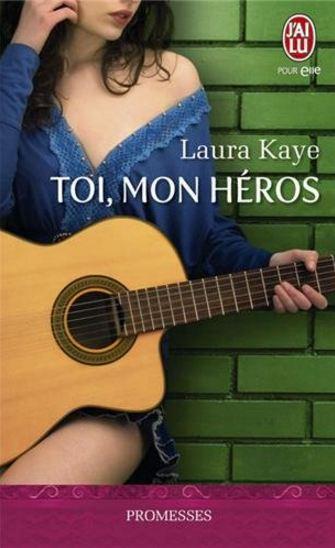 télécharger Toi, mon héros, Tome1 - Laura Kaye