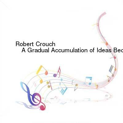 SceneHdtv Download Links for Robert_Crouch-A_Gradual_Accumulation_of_Ideas_Becomes_Truth-WEB-2016-ENTiTLED