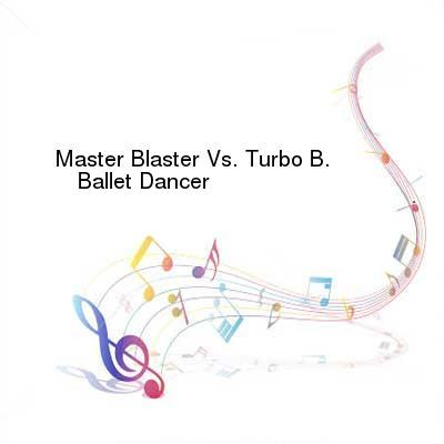 SceneHdtv Download Links for Master_Blaster_Vs._Turbo_B.-Ballet_Dancer-CDM-2003-OBMP3_INT