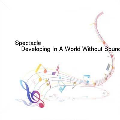 SceneHdtv Download Links for Spectacle-Developing_In_A_World_Without_Sound-(CD1)-CD-FLAC-1993-SHGZ