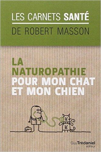 télécharger Masson, Robert - La naturopathie pour mon chien et mon chat