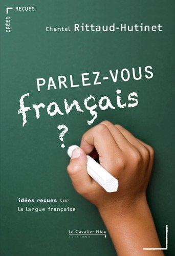 télécharger Parlez-vous français ? Idées reçues sur la langue française
