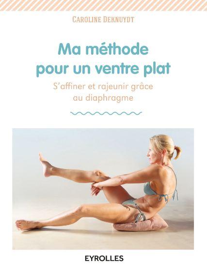 télécharger Ma méthode pour un ventre plat - S'affiner et rajeunir grâce au diaphragme