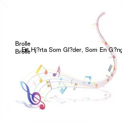 SceneHdtv Download Links for Brolle-Ett_Hjarta_Som_Gloder__Som_En_Gang_Brann-(334_24261)-SE-CD-FLAC-2008-RUiL