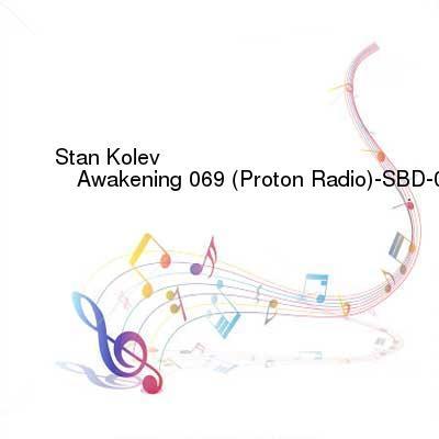 SceneHdtv Download Links for Stan_Kolev_-_Awakening_069_(Proton_Radio)-SBD-01-14-2017-TALiON_INT