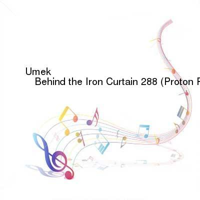 SceneHdtv Download Links for Umek_-_Behind_the_Iron_Curtain_288_(Proton_Radio)-SBD-01-14-2017-TALiON_INT