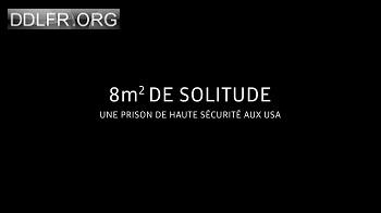 8 m² de solitude Une prison de haute sécurité aux USA