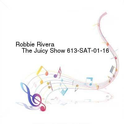 SceneHdtv Download Links for Robbie_Rivera_-_The_Juicy_Show_613-SAT-01-16-2017-TALiON