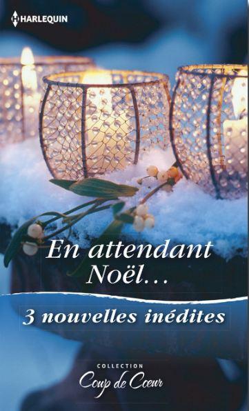 télécharger En attendant Noël (3 nouvelles inédites) Harlequin Coup de coeur 2016
