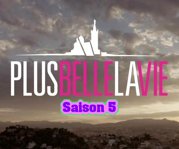 Plus belle la vie saison 5