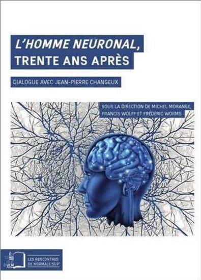 télécharger L'homme neuronal, trente ans après : Dialogue avec Jean-Pierre Changeux