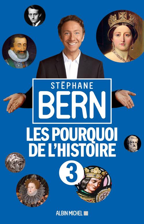 Les Pourquoi De L'Histoire 3 de Stéphane Bern