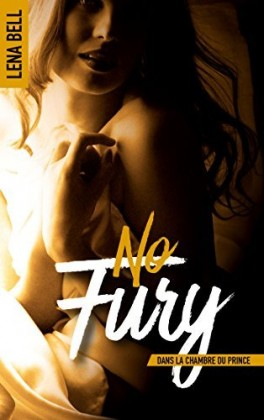 No Fury Dans La Chambre Du Prince - Lena Bell 2017