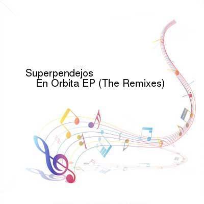 SceneHdtv Download Links for Superpendejos-En_Orbita_EP_(The_Remixes)-(SHNG013)-WEB-2015-ENSLAVE