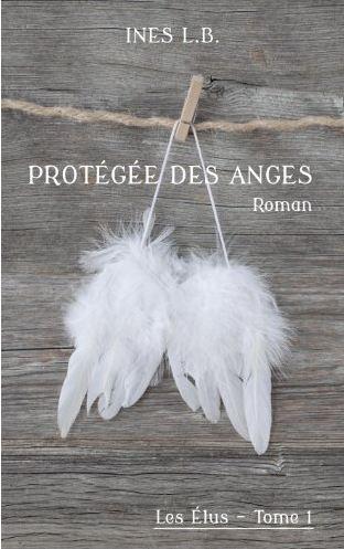 TELECHARGER MAGAZINE Protegee des Anges (Les Elus tome 1 - Ines L.B)