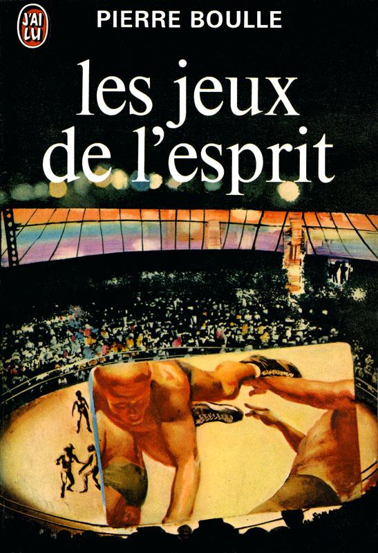 LES JEUX DE L'ESPRIT - PIERRE BOULLE