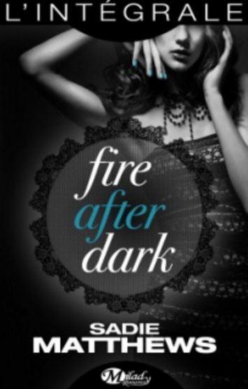 télécharger La Trilogie Fire After Dark (2017) - Sadie Matthews
