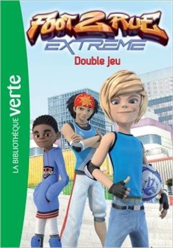 télécharger Foot 2 Rue Extreme 06 Double jeu - Leydier,Michel
