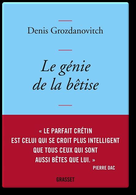télécharger Le génie de la bêtise - Denis Grozdanovitch 2017