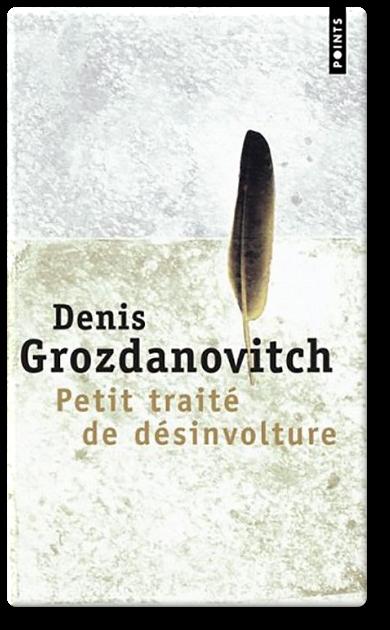 télécharger Denis Grozdanovitch - Petit traité de désinvolture