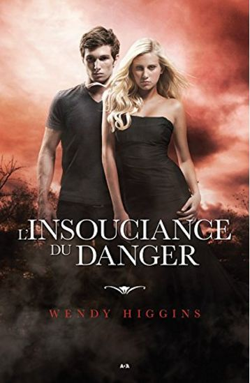 Clair-Obscur - Tome 2 - L'insouciance du Danger - Wendy Higgins