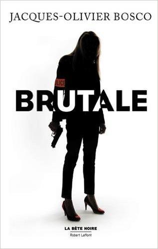 télécharger Brutale Bosco (2017) - Jacques-Olivier