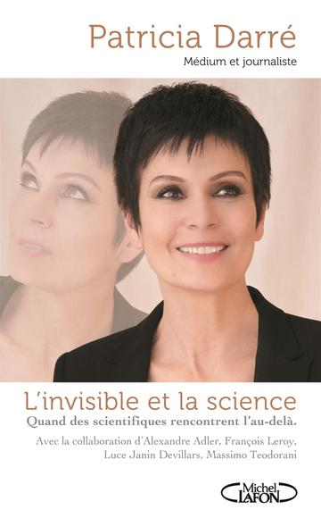 télécharger Darré, Patricia - L'invisible et la science