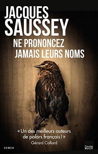 télécharger Ne prononcez jamais leurs noms de Jacques Saussey 2017