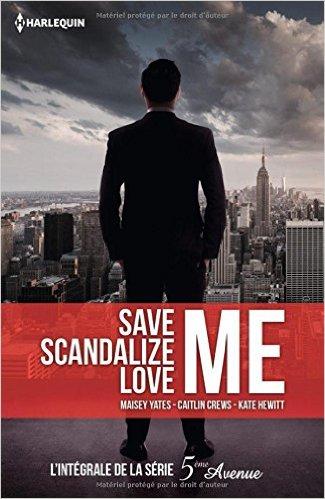 télécharger Save Me (2017) - Scandalize Me - Love Me: L'intégrale de la série 5e Avenue