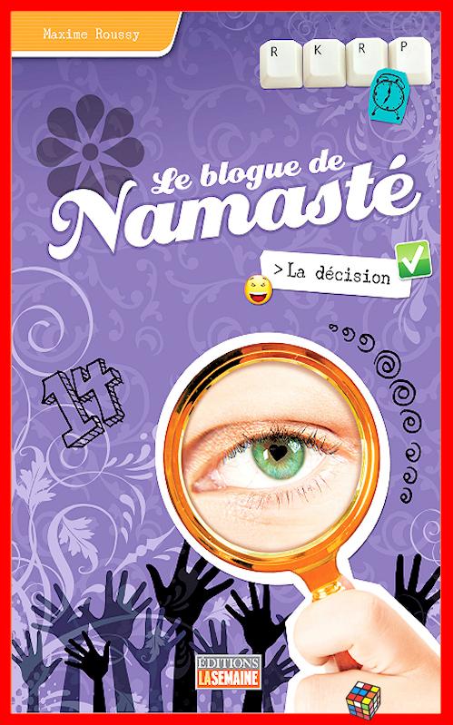 télécharger Maxime Roussy - Le blog de Namasté - T05 - La décision