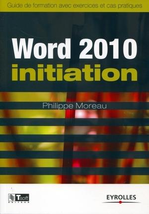 télécharger Word 2010 Initiation. Eyrolles PDF + Sources