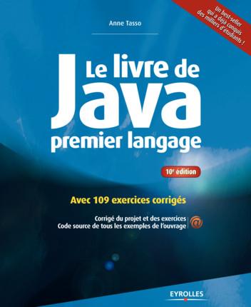 télécharger Le livre de Java premier langage Avec 109 exercices corrigés (2015). Eyrolles