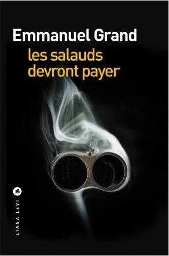 télécharger Les salauds devront payer - Emmanuel Grand