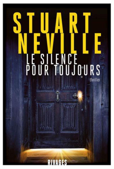 silence pour toujours, Le - Stuart Neville