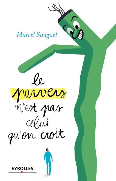 télécharger Le pervers n'est pas celui qu'on croit - Marcel Sanguet