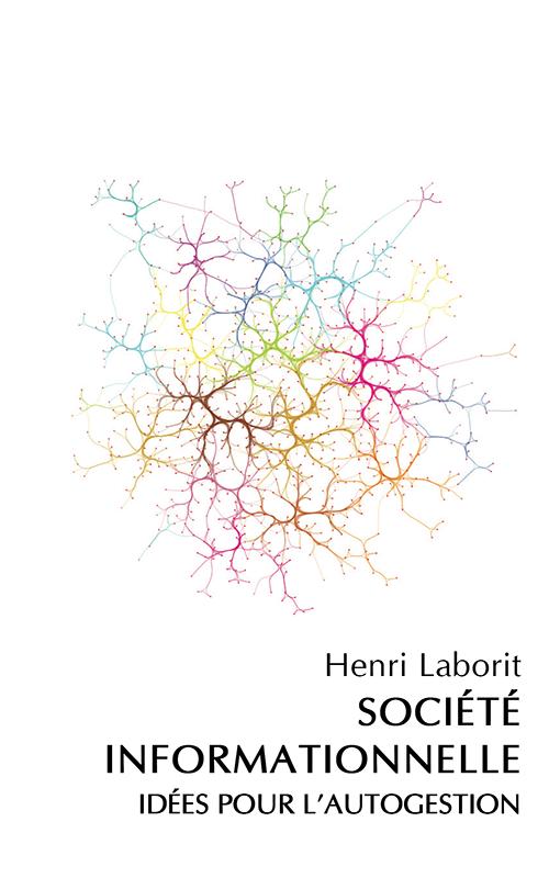 télécharger Henri Laborit - La Société Informationnelle - Idées pour l'autogestion