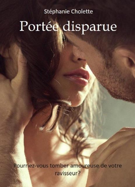 Portée Disparue - Stéphanie Cholette 2017