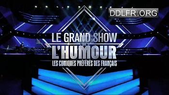 Le grand show de l'humour Les comiques préférés des Français